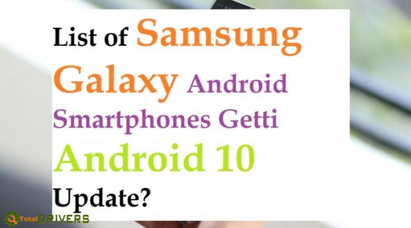 List of Samsung Galaxy Android Smartphones Getting Android 10 Update?